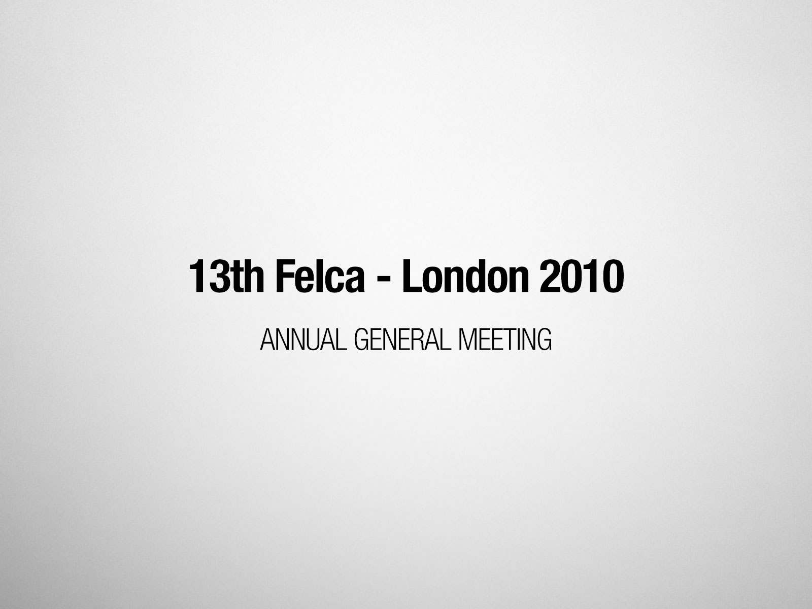 13th FELCA AGM – London 2010