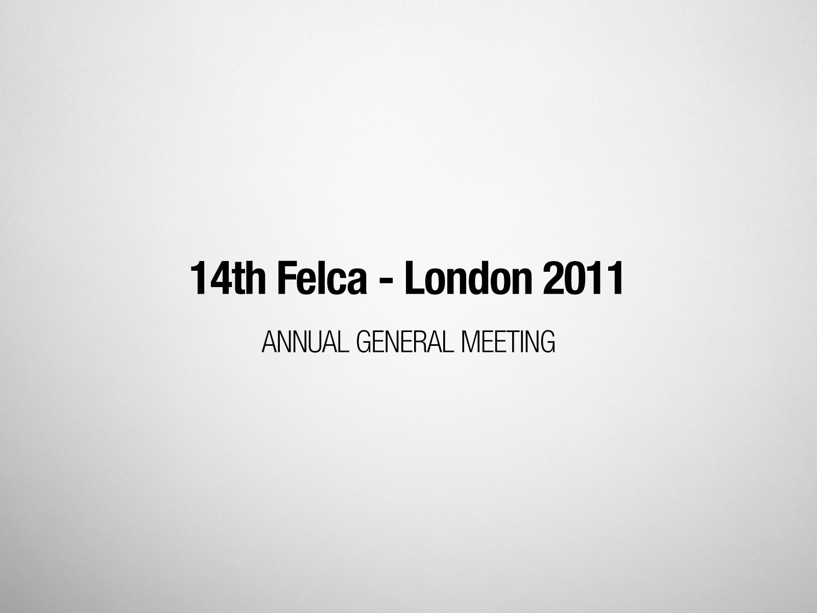 14th FELCA AGM – London 2011