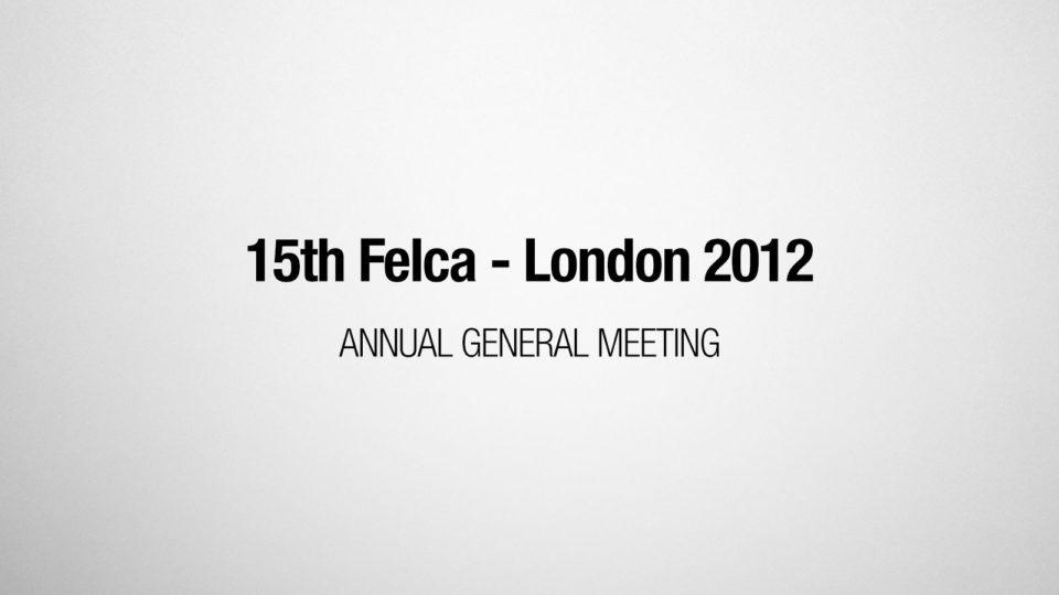15th FELCA AGM - London 2012