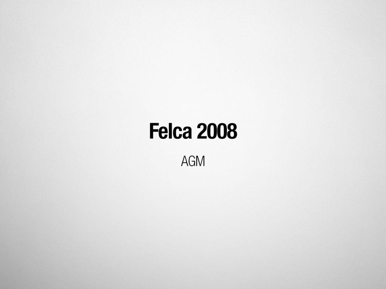 Felca 2008 AGM
